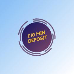 £10 MIN DEPOSIT