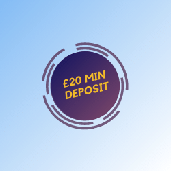 £20 MIN DEPOSIT